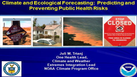Climate and Ecological Forecasting: Predicting and Preventing Health Risks