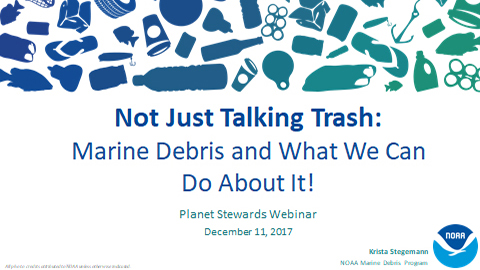 Not Just Talking Trash: Marine Debris and What We Can Do About It!