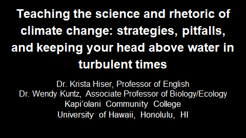 Teaching the Science and Rhetoric of Climate Change: Strategies, Pitfalls, and Keeping Your Head Above Water in Turbulent Times