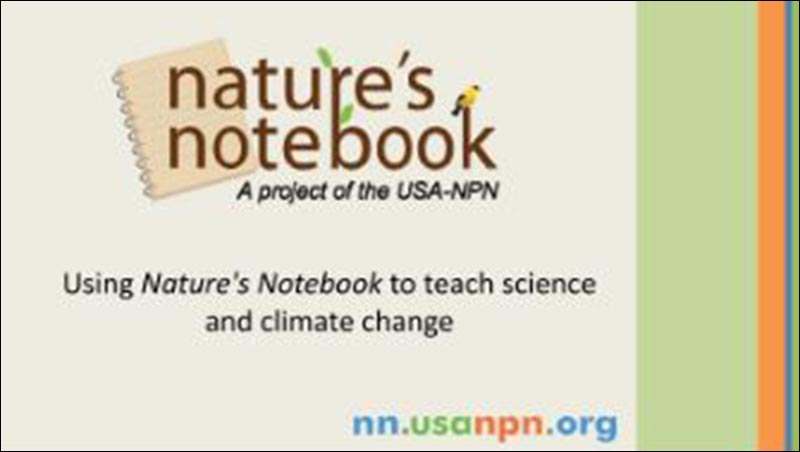 Slideshow of Using Nature's Notebook to Teach Science and Climate Change